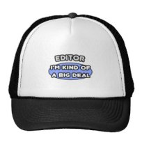 editor_kind_of_a_big_deal_trucker_hat-r087b0e11a4154857becd5b78294e4c89_v9wfy_8byvr_324